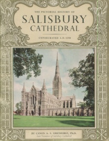 p Salisbury Cathedral consecrated A D 1258 p p Smethurst Canon A F p
