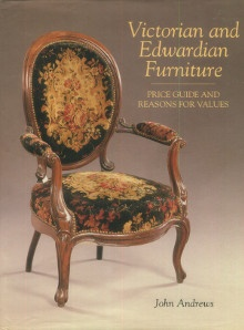 p Victorian and Edwardian Furniture price guide and reasons for values p p Andrews John p