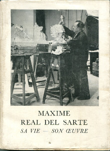 Maxime Real del Sarte - sa vie-son oeuvre - Glandy, Anne André